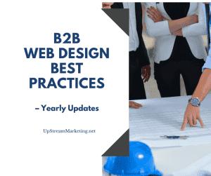 B2B Web Design Best Practices – Yearly Updates