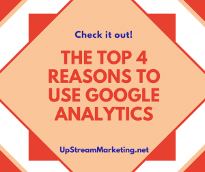 4 Reasons To Use Google Analytics