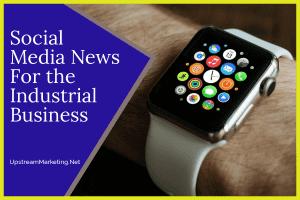 Social Media News for Industrial Business