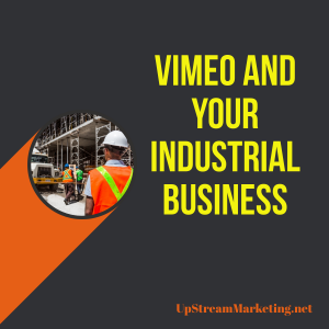 Vimeo for Industrial Business
