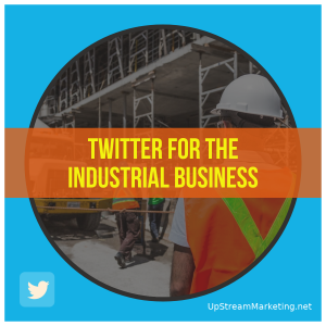 Twitter for Industrial Business