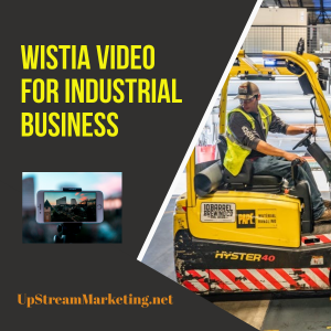 Wistia Video for Industrial Business