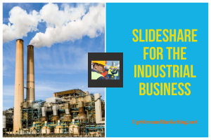 Slideshare for the Industrial Business